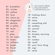 Lovin' this August Break, by SusannahConway.com - All kinds of bloggers will be taking a photo and writing a short piece every day in August according to this list of suggested daily topics. What a great exercise for writers, artists, or even as a daily meditation prompter. I think I'll try this!