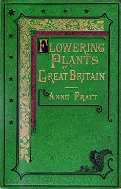 Flowering Plants Of Great Britain    by Anne Pratt  Published in five volumes between 1855-1866