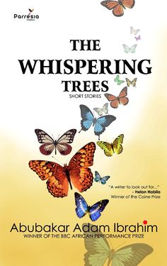 The Whispering Trees by Abubakar Adam Ibrahim. I Love Books, Good Books, My Books, 100 Best Books, African Literature, Turning Pages, Short Stories, Book Lovers, Trees