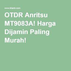 OTDR Anritsu MT9083A! Harga Dijamin Paling Murah!