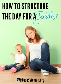 {How To} Structure the Day for a Toddler | A Virtuous Woman - on our time, no way does my kid go to bed at 8