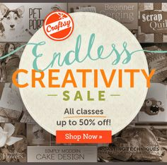 Craftsy Endless Creativity Sale. Up to 50% Off All Classes!   http://shrsl.com/?~5d1t