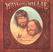 Willie and Waylon - those were the days.