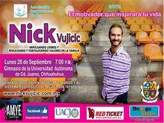 TURISMO EN CIUDAD JUÁREZ. El próximo Lunes 28 de Septiembre, a partir de las 19:00 horas en el Gimnasio de la Universidad Autónoma de Ciudad Juárez, se presenta Nick Vujicic, una gran conferencia motivacional. Los boletos ya están a la venta. #visitachihuahua