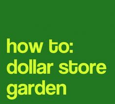 A bunch of dollar store and free ideas for your garden