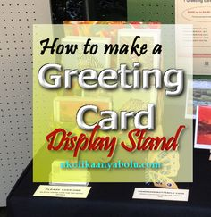 This is a free very well illustrated step by step guide you need for making  your own greeting card display stand just in time for that craft fair.