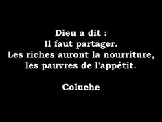 Coluche Cool Words, Wise Words, Lol, Bettering Myself, Word Porn, Sentences, I Laughed, Quotations, Mindfulness