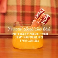 Live happily ever after with Pinnacle® Vodka. The only vodka with over 40 playful flavors.  Pinnacle® Book Club Club 1 part Pinnacle® Pineapple Vodka 2 parts grapefruit juice 1 part soda