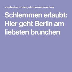 Schlemmen Erlaubt Hier Geht Berlin Am Liebsten Brunchen