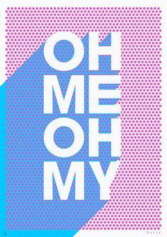 Oh me oh my silkscreen print by James Joyce. It would be my amazing if it said oh my no! Typography Letters, Typography Prints, Graphic Design Typography, Graphic Design Illustration, Retro Typography, Typographic Poster, Design Graphique, Art Graphique, Design Art