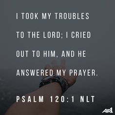 He always does.   Prayer is powerful. Be careful what you pray for though ..sometimes the results are shocking