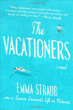 The Vacationers: A Novel: Emma Straub: 9781594631573: Amazon.com: Books