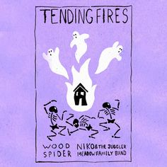 Tending Fires by Wood Spider -- funky that reminds me of a cross of the Squirrel Nut Zippers, Leonard Cohen and Tom Waits.