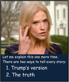 KELLYANNE LIE How can she face her children? Her children will grow and be faced with many dark facts. For Facebook, Republican Party, Donald Trump, Facts, Let It Be, Humor, Shit Happens, Coining, Debbie Brown