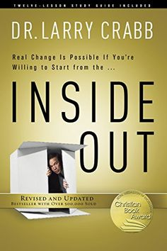 Inside Out by Larry Crabb https://smile.amazon.com/dp/1612913121/ref=cm_sw_r_pi_dp_U_x_f4B6Ab2JF0SMK