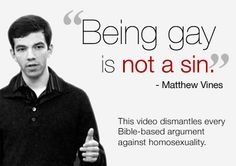 Being gay is not a sin. - Matthew Vines