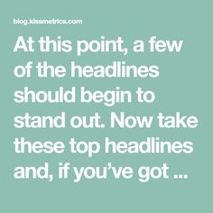 At this point, a few of the headlines should begin to stand out. Now take these top headlines and, if you've got a site already or a wireframe for your home page, plug them in. (Use Edit Current Website if you don't have direct access to your CMS or code.)
