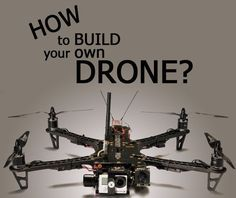 How to Build Your Own Drone? And Should You Build a Drone? Part 1 #DroneQuadcopter