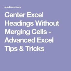 Center Excel Headings Without Merging Cells Advanced Excel Tips & Tricks Elektroniken advanced Cells Center Excel Headings Merging Tips Tricks Computer Help, Computer Technology, Computer Programming, Computer Tips, Medical Technology, Energy Technology, Technology Gadgets, Computer Basics, Futuristic Technology