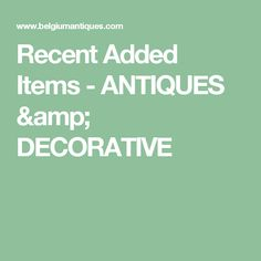 Recent Added Items - ANTIQUES & DECORATIVE