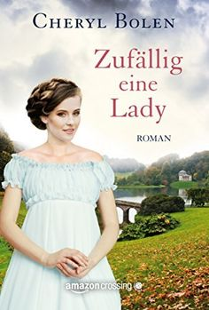 Zufällig eine Lady eBook: Cheryl Bolen, Marina Ignatjuk: Amazon.de: Kindle-Shop
