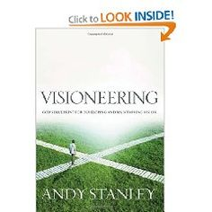 Visioneering: God's Blueprint for Developing and Maintaining Vision: Andy Stanley: 9781590524565 Great Books, My Books, Books To Read, Leadership Vision, Andy Stanley, Made Up Words, Book Suggestions, Read Later, Good Thoughts