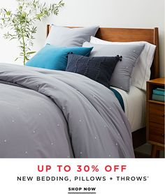 Up To 30% Off New Bedding, Pillows + Throws!