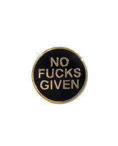 No F**ks Given Enamel Pin