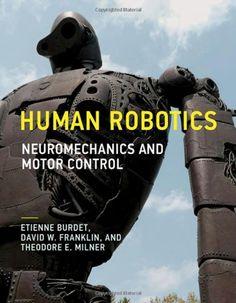 22 best my neuroscience books images on pinterest neurology human robotics neuromechanics and motor control by etienne burdet http fandeluxe Images