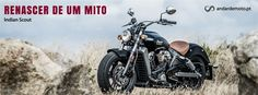 Indian Scout - renascer de um mito - Test drives - Andar de Moto