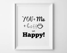 cofee prints posters, typography art, Home wall decor, Mottos, decorative arts, giclee prints, inspirational quote, You and me and coffee