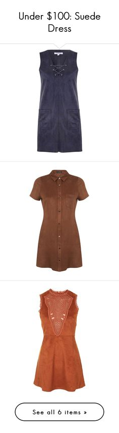 """""""Under $100: Suede Dress"""" by polyvore-editorial ❤ liked on Polyvore featuring under100, suededress, dresses, navy, laced dresses, navy blue shift dress, navy shift dress, shift dress, lace up dress and brown"""