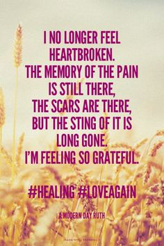 I no longer feel heartbroken. The memory of the pain is still there, the scars are there, but the sting of it is long gone. I'm Feeling so grateful. #healing #loveagain - A Modern Day Ruth   Jenny made this with Spoken.ly