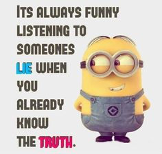 Minions lie and truth