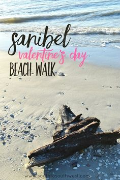 Sanibel Valentines Day Beach Walk from South to Southwest Florida Lifestyle and Travel Blog