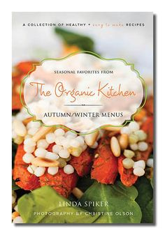 """""""Seasonal Favorites from The Organic Kitchen: Autumn/Winter Menus"""" in eBook format - Ends My Favorite Food, Favorite Recipes, Apricot Chicken, Bad Carbohydrates, Roasted Beets, Roasted Carrots, Detox Soup, Butternut Squash Soup, Sugar Detox"""