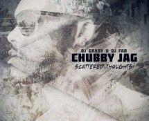 @ChubbyJag » #ScatteredThoughts (Hosted By @DJFar & @DJGrady) [Mixtape]