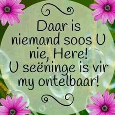 Daar is niemand soos U nir I Love You God, Thank You God, Afrikaanse Quotes, Heres To You, Inspirational Qoutes, Prayer Room, Best Quotes, Nice Quotes, No Time For Me