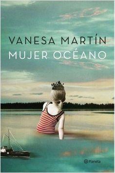 """""""Mujer océano """" de Vanessa Martín. En Mujer océano, Vanesa Martín se enfrenta, sin la complicidad de la música, a la poesía. Amor y desamor son los blancos donde van a dar las palabras afiladas, a veces estudiadas y a veces rabiosamente libres, de Vanesa. Una selección de poemas cercanos, urbanos y actuales en los que late la delicadeza y sensibilidad femenina, pero también el caos y la potencia del océano.  Signatura: P MAR muj"""