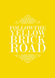 Yellow brick road- wizard of OZ Keep Calm, Stay Calm, Yellow Brick Road, Mellow Yellow, Color Yellow, Bright Yellow, Yellow Black, Shades Of Yellow, Lemon Yellow