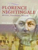 Florence Nightingale: Mystic, Visionary, Healer by Barbara Montgomery Dossey