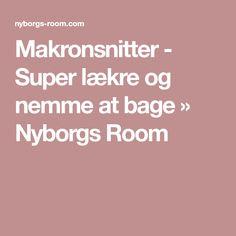 Makronsnitter - Super lækre og nemme at bage » Nyborgs Room