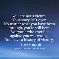 No matter what you have been through, you're still here. Everyone who ever bet against you was wrong. You have a history of victory. Ptsd Quotes, Words Quotes, Sayings, Motivational Blogs, Inspirational Quotes, Working On Me, Sweet Words, Powerful Quotes, Spiritual Inspiration