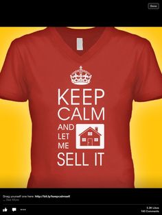 Keep calm & call your Realtor.....me!!  Www.dawnkana.com