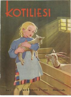 Martta Wendelin - Kotiliesi Magazine cover by , Vintage Magazines, Vintage Postcards, Children's Book Illustration, Illustrations, March Baby, Baby Lamb, Vintage Pictures, Vintage Children, Drawing S