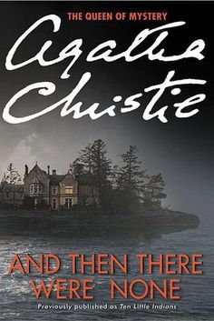And Then There Were None by Agatha Christie -- By far my favorite Agatha Christie book!