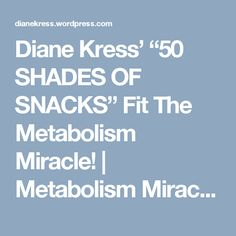 """Diane Kress' """"50 SHADES OF SNACKS"""" Fit The Metabolism Miracle! 