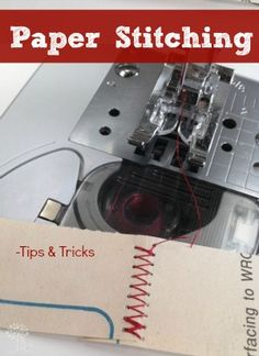 Tips and Tricks for Sewing Paper...for Scrapbooking projects