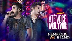 Até Você Voltar - Henrique e Juliano - Vídeo Oficial - DVD Ao vivo em Br...