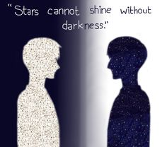 Yeah not sometimes the stars don't shine at all.